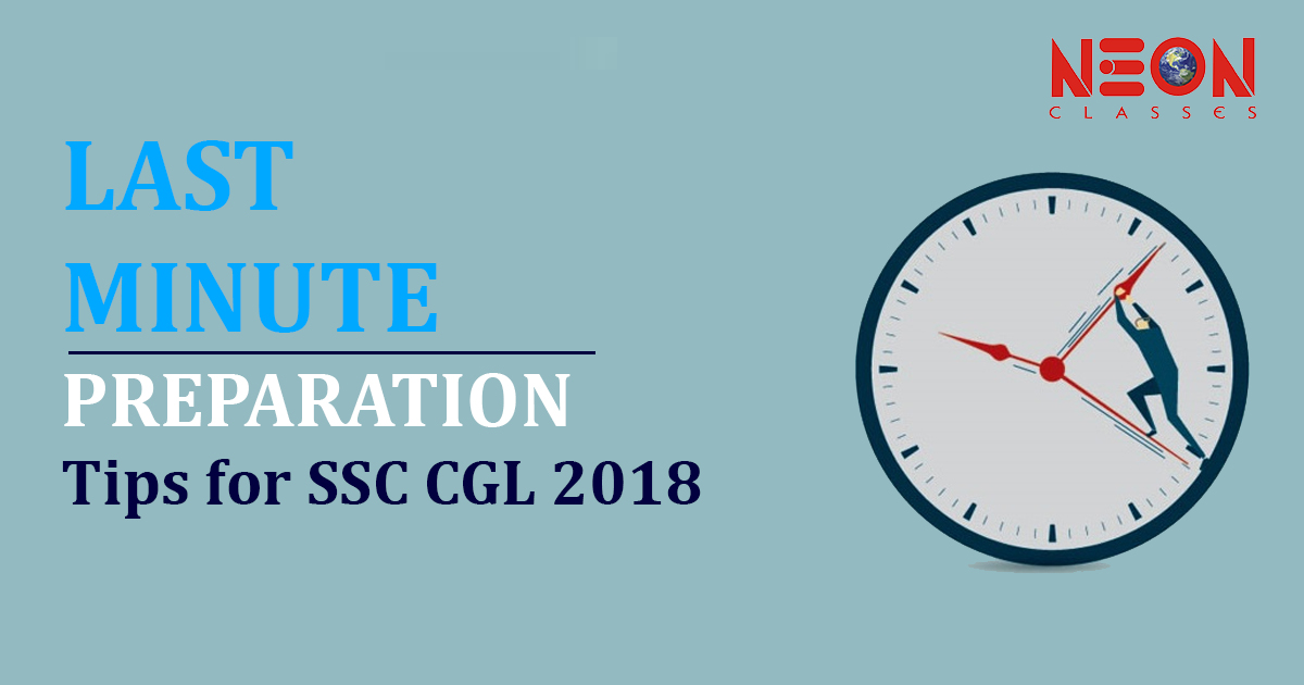 Last Minute Preparation Tips for SSC CGL 2018